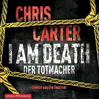 I Am Death: Der Totmacher     Hunter und Garcia Thriller 7              Autor:                                                                                                                                 Chris Carter                               Sprecher:                                                                                                                                 Uve Teschner                      Spieldauer: 10 Std. und 27 Min.     3.240 Bewertungen     Gesamt 4,7