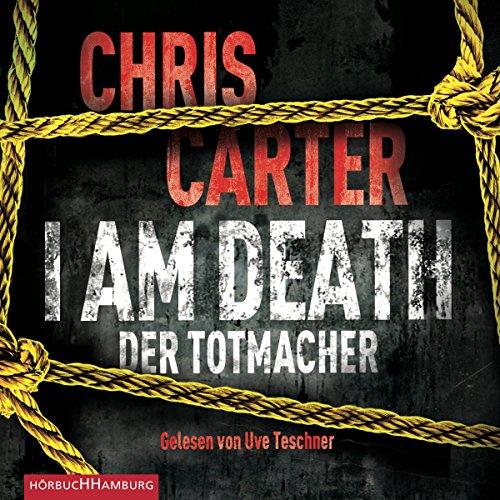 I Am Death: Der Totmacher: Hunter und Garcia Thriller 7