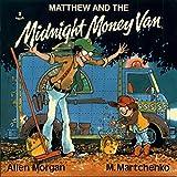 Matthew and the Midnight Money van (Matthew's Midnight Adventure)
