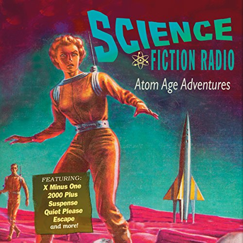 Science Fiction Radio: Atom Age Adventures Titelbild