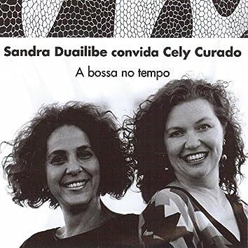 Sandra Duailibe Convida Cely Curado - A Bossa No Tempo