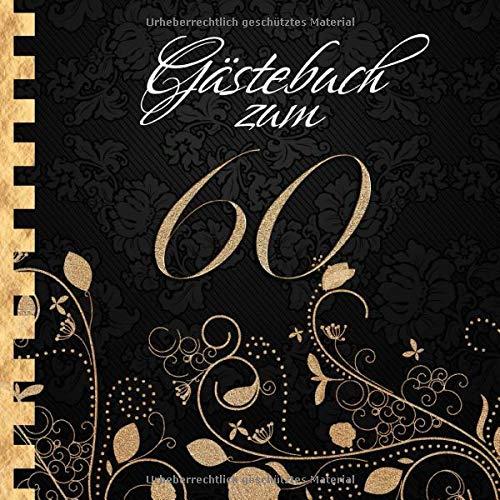 Gästebuch: Zum 60. Geburtstag I Edles Cover in Schwarz & Gold I für 60 Gäste I für geschriebene...