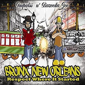 Bronx, New Orleans: Respect Where It Started