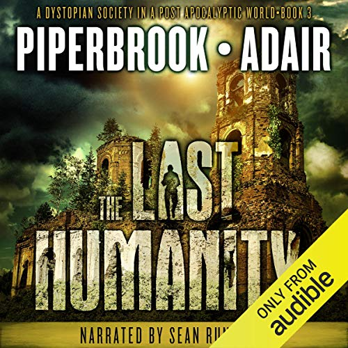 Page de couverture de The Last Humanity: A Dystopian Society in a Post-Apocalyptic World
