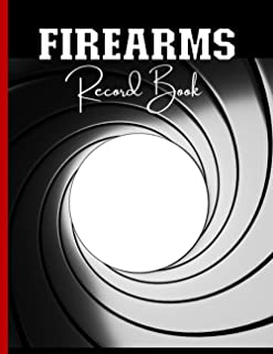 Firearms Record Book: A Journal To Keep Record Of Ownership Data sheet (Firearm Type, Serial Number, Caliber, Manufacturer...