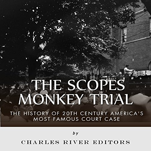 The Scopes Monkey Trial: The History of 20th Century America's Most Famous Court Case audiobook cover art