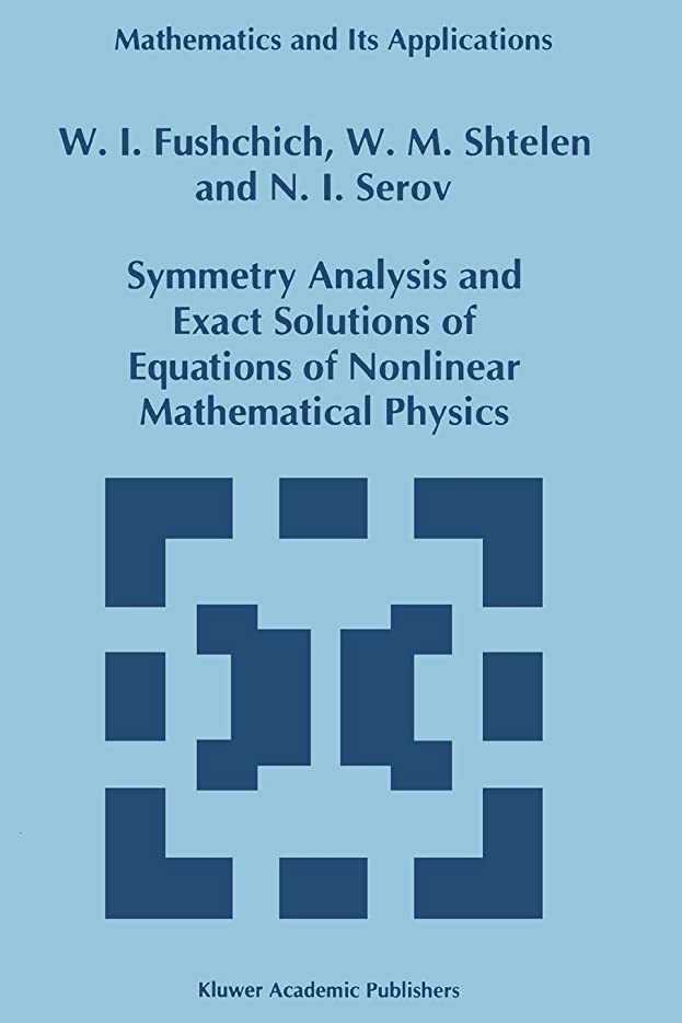 バレエ放棄するしてはいけませんSymmetry Analysis and Exact Solutions of Equations of Nonlinear Mathematical Physics (Mathematics and Its Applications)
