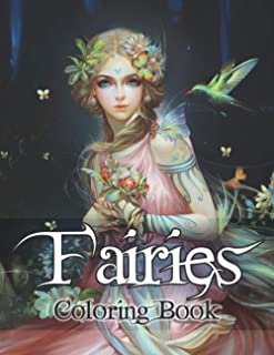 Fairies Coloring Book: Fairyland Coloring, Adult Coloring Book Fairies with Beautiful Cute Magical Fairies and Animals, Re...