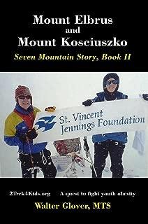 Mount Elbrus and Mount Kosciuszko: Seven Mountain Story, Book II