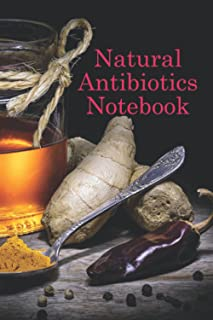 Natural Antibiotics Notebook: Notebook|Journal| Diary/ Lined - Size 6x9 Inches 100 Pages