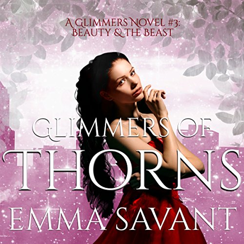 Glimmers of Thorns: Beauty & the Beast audiobook cover art