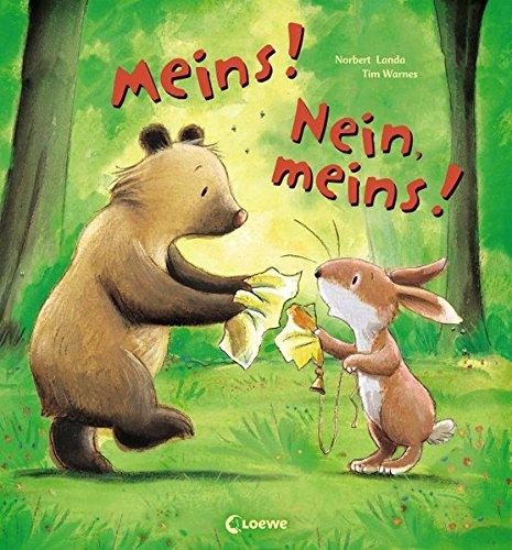 Meins! Nein, meins!: Liebevolle Bilderbuchgeschichte zum Thema Freundschaft und Versöhnung für Kinder ab 3 Jahre