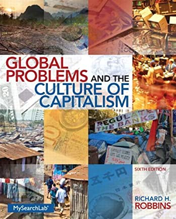 [Global Problems and the Culture of Capitalism: Volume 6] [By: Robbins, Richard H.] [June, 2013]