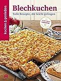 Kochen & Genießen Blechkuchen: Tolle Rezepte