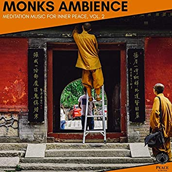 Monks Ambience - Meditation Music For Inner Peace, Vol. 2