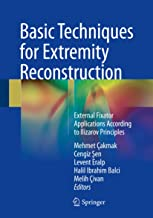 Basic Techniques for Extremity Reconstruction: External Fixator Applications According to Ilizarov Principles