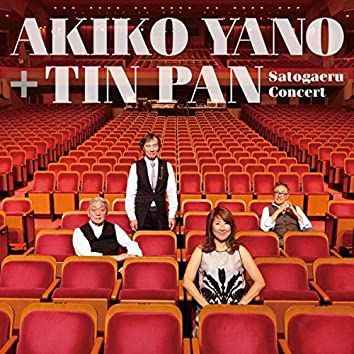 AKIKO YANO+TIN PAN Satogaeru Concert