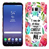 Galaxy S8 Case - I Can Do All Things Through Christ Who Strengthens Me Philipians 4:13 Quote Hard Plastic Back Cover. Slim Profile Cute Printed Designer Snap on Case by Glisten