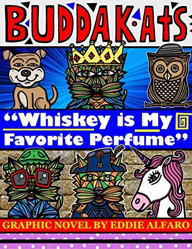 Whiskey is My Favorite Perfume (BuddaKat Series) (English Edition)