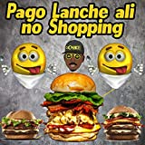 Pago Lanche Ali no Shopping