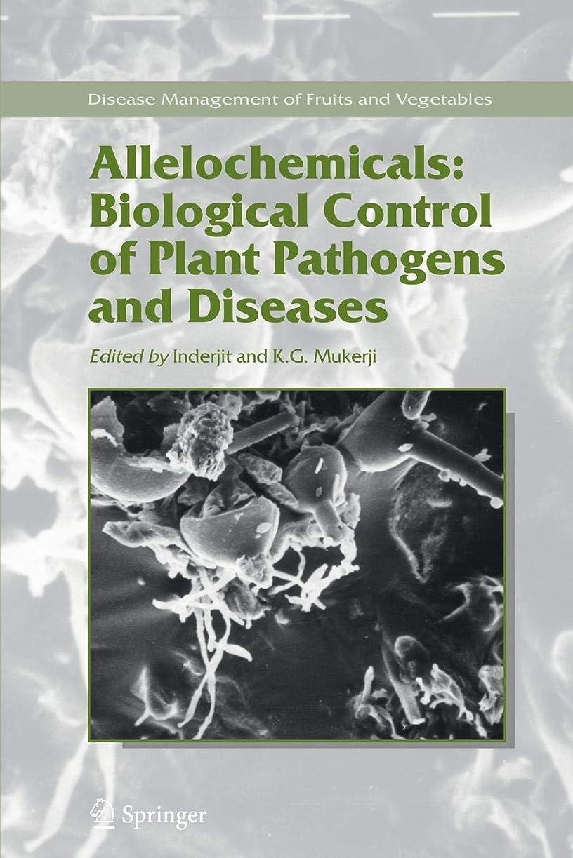 疑わしい実験室失Allelochemicals: Biological Control of Plant Pathogens and Diseases (Disease Management of Fruits and Vegetables)