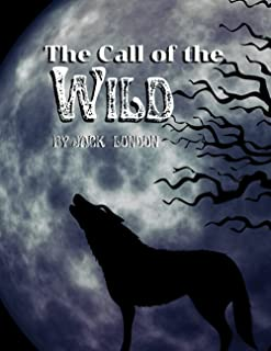 The Call of the Wild bt Jack London: Classic Action & Adventure