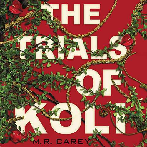 The Trials of Koli Audiobook By M. R. Carey cover art