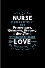 Being A Nurse... Love Of What You Do: Cool Nurse & Medical Student Journal For Nursing, Anatomy, Doctor, Nurses, Exam, Surgery, Med School & Hospital Fans - 6x9 - 100 Blank Lined Pages