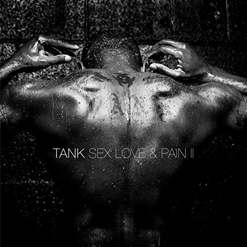 Sex Love & Pain II (Edited) by Tank (2016-08-03)