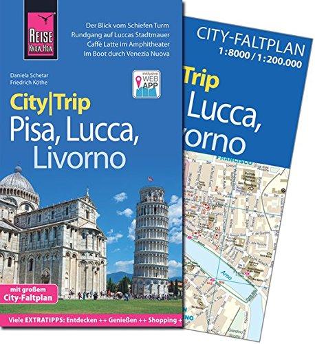 Reise Know-How CityTrip Pisa, Lucca, Livorno: Reiseführer mit Faltplan und kostenloser Web-App