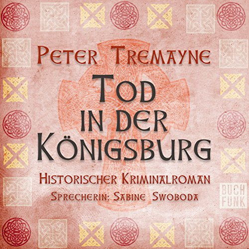 Tod in der Königsburg (Schwester Fidelma ermittelt 7) Titelbild