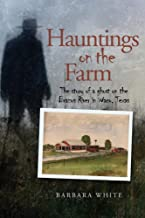 Hauntings on the Farm: The story of a ghost on the Brazos River in Waco, Texas