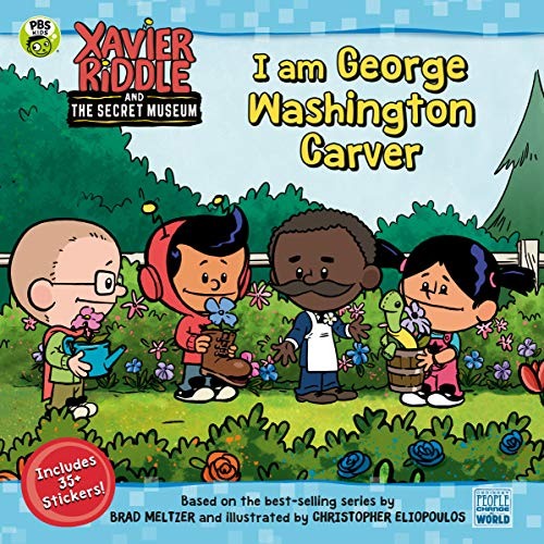 I Am George Washington Carver (Xavier Riddle and the Secret Museum)