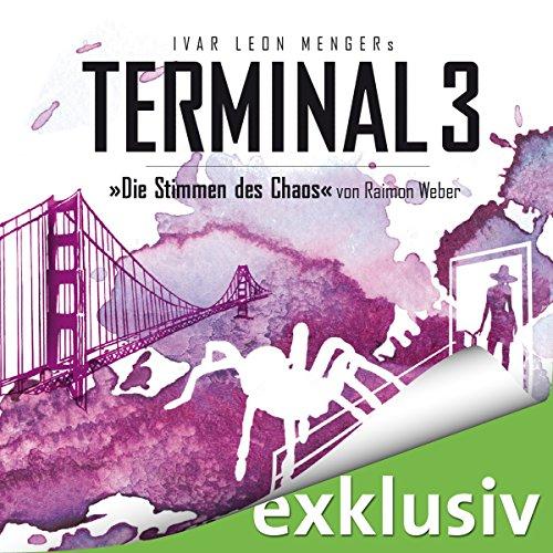 Die Stimmen des Chaos (Terminal 3 - Folge 7) Titelbild