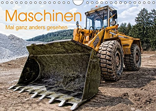 Maschinen - Mal anders gesehen (Wandkalender 2019 DIN A4 quer): Baumaschinen und landwirtschaftliche Geräte aus einzigartiger Sicht und ... 14 Seiten (CALVENDO Technologie)