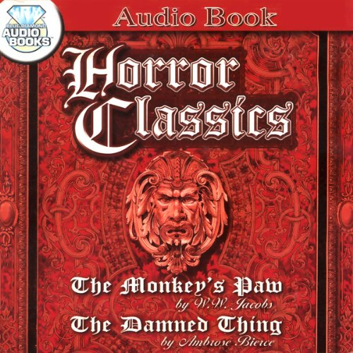 Horror Classics                   By:                                                                                                                                 W. W. Jacobs,                                                                                        Ambrose Bierce                               Narrated by:                                                                                                                                 Tim Nelson,                                                                                        Clifton Chadwick                      Length: 48 mins     Not rated yet     Overall 0.0