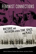 Feminist Connections: Rhetoric and Activism Across Time, Space, and Place