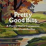 Pretty Good Bits by A Prairie Home Companion (2003-10-13)