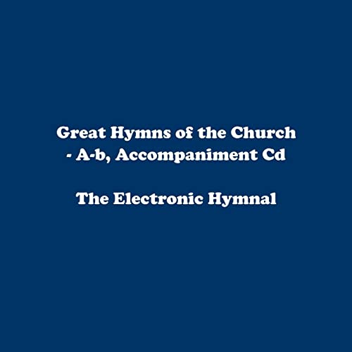 Great Hymns of the Church - A-B, Accompaniment Tracks by