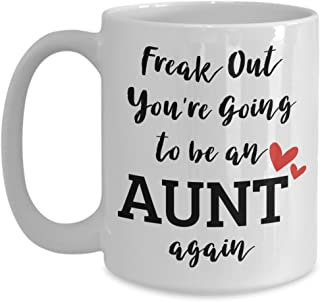 Mug Town - Freak Out You're Going To Be An Aunt Again - Coolest Coffee Cups