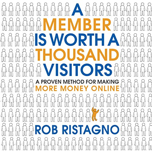 A Member Is Worth a Thousand Visitors audiobook cover art