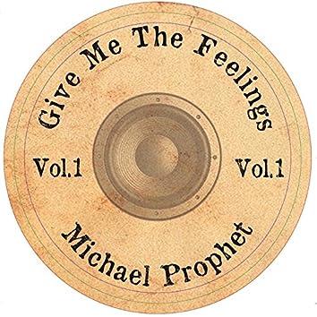 Give Me the Feelings, Vol. 1