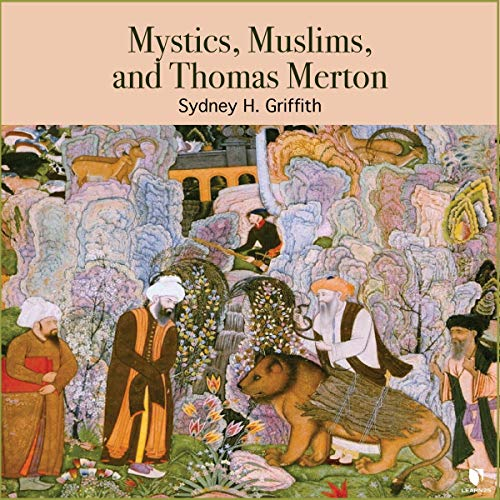 Mystics, Muslims, and Thomas Merton copertina