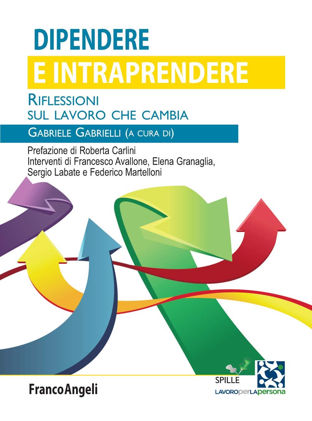 Dipendere e intraprendere: Riflessioni sul lavoro che cambia (Italian Edition)