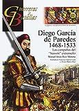 """DIEGO GARCÍA DE PAREDES 1486-1533: LAS CAMPAÑAS DEL """"SANSÓN"""" EXTREMEÑO (GUERREROS Y BATALLAS)"""