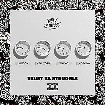 Trust Ya Struggle
