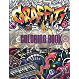 Graffiti Coloring Book: An Adults Coloring Book Stress Relieving