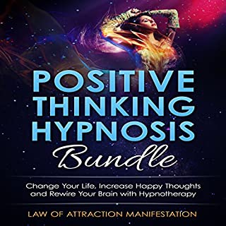 Positive Thinking Hypnosis Bundle     Change Your Life, Increase Happy Thoughts and Rewire Your Brain with Hypnotherapy              By:                                                                                                                                 Law of Attraction Manifestation                               Narrated by:                                                                                                                                 Law of Attraction Manifestation                      Length: 3 hrs and 16 mins     5 ratings     Overall 2.6
