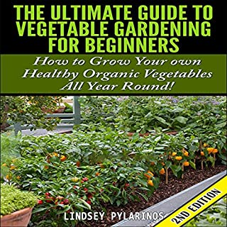 The Ultimate Guide to Vegetable Gardening for Beginners, 2nd Edition audiobook cover art