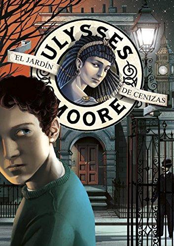 El Jardín de Cenizas (Serie Ulysses Moore 11)